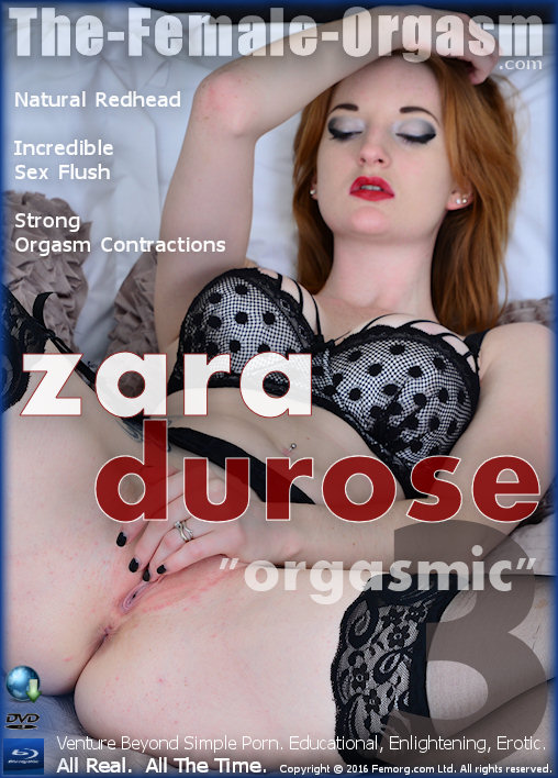 Zara DuRose 3 - Orgasmic